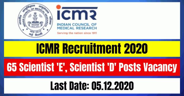 ICMR Recruitment 2020: Apply Online For 65 Scientist 'E', Scientist 'D' Posts Vacancy