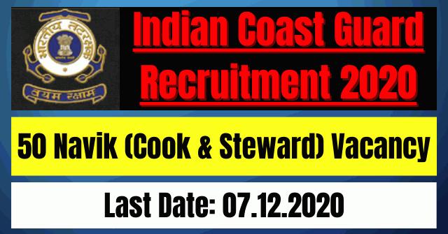 Indian Coast Guard Recruitment 2020: 50 Navik (Cook & Steward) Vacancy