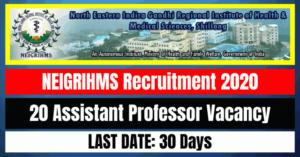 NEIGRIHMS Recruitment 2020: 20 Assistant Professor Vacancy