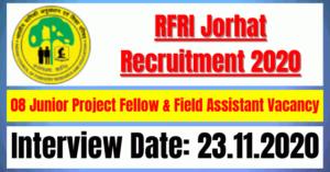 RFRI Jorhat Recruitment 2020: 08 Junior Project Fellow & Field Assistant Vacancy