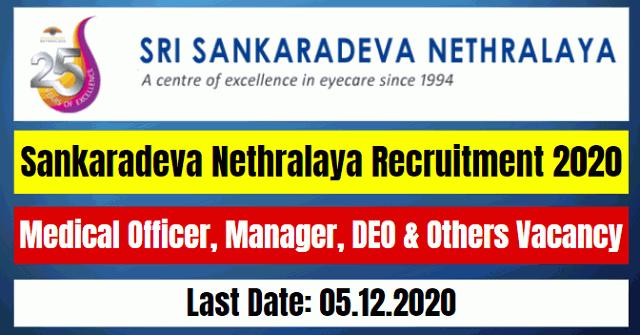 Sankaradeva Nethralaya Recruitment 2020: Medical Officer, Manager, DEO & Others Vacancy