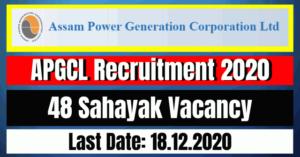 APGCL Recruitment 2020: 48 Sahayak Vacancy