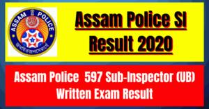Assam Police SI Result 2020: 597 Sub-Inspector (UB) Written Exam Result