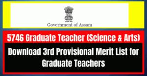 Assam TET Provisional Merit List- Download 3rd Provisional Merit List for Graduate Teachers