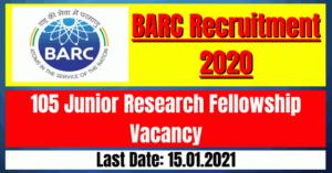 BARC Recruitment 2020: 105 Junior Research Fellowship Vacancy