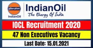 IOCL Recruitment 2020: 47 Non Executives Vacancy