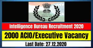 Intelligence Bureau Recruitment 2020: 2000 ACIO/Executive Vacancy
