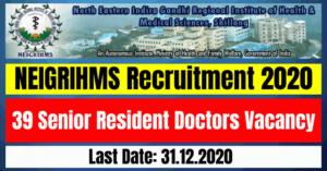NEIGRIHMS Recruitment 2020: 39 Senior Resident Doctors Vacancy