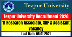 Tezpur University Recruitment 2020: 11 Research Associate, SRF & Assistant Vacancy