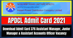 APDCL Admit 2021: Download Admit Card 376 AM, JM & AAO Vacancy