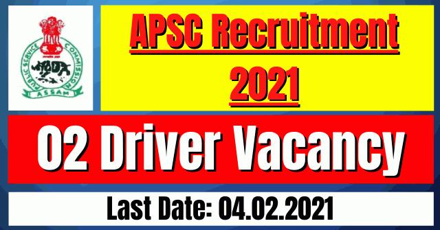 APSC Recruitment 2021: 02 Driver Vacancy