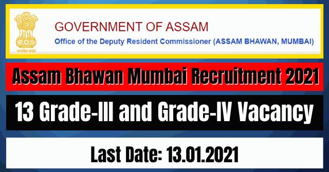 Assam Bhawan Mumbai Recruitment 2021: 13 Grade-III and Grade-IV Vacancy