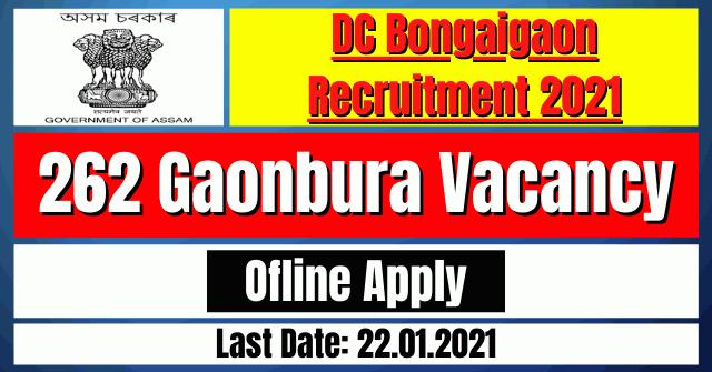 DC Bongaigaon Recruitment 2021: 262 Gaonbura Vacancy