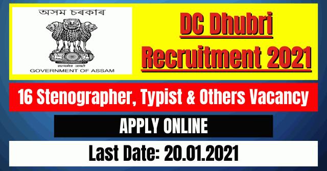 DC Dhubri Recruitment 2021: 16 Stenographer, Typist & Others Vacancy