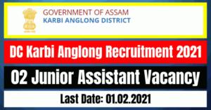 DC Karbi Anglong Recruitment 2021: 02 Junior Assistant Vacancy