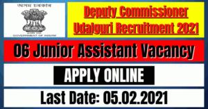 DC Udalguri Recruitment 2021: 06 Junior Assistant Vacancy
