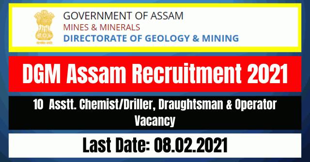 DGM Assam Recruitment 2021: 10 Asstt. Chemist/Driller, Draughtsman & Operator Vacancy