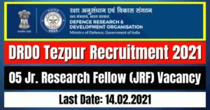 DRDO Tezpur Recruitment 2021: 05 JRF Vacancy