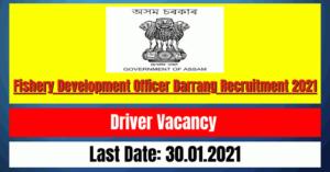Fishery Development Officer Darrang Recruitment 2021: Driver Vacancy