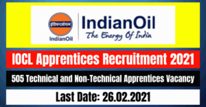 IOCL Apprentices Recruitment 2021: 505 Technical and Non-Technical Apprentices Vacancy