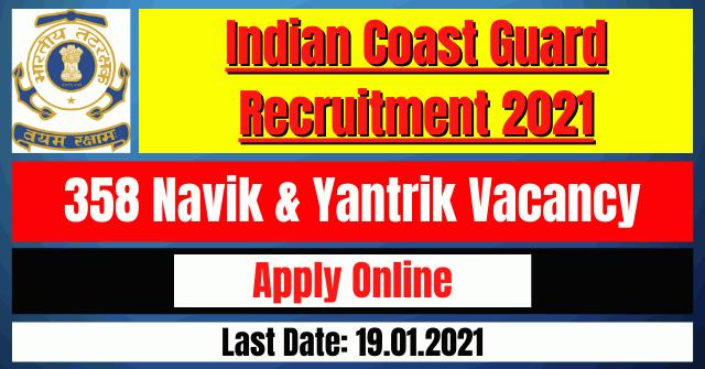 Indian Coast Guard Recruitment 2021: 358 Navik & Yantrik Vacancy