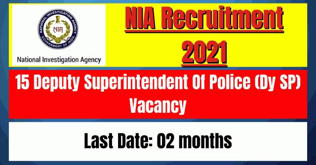 NIA Recruitment 2021: 15 Dy SP Vacancy