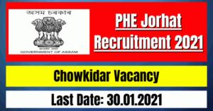PHE Jorhat Recruitment 2021: Chowkidar Vacancy