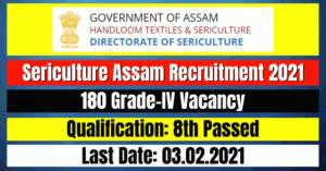 Sericulture Assam Recruitment 2021: 180 Grade-IV Vacancy