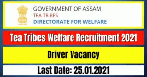Tea Tribes Welfare Recruitment 2021: Driver Vacancy