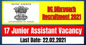 DC Dibrugarh Recruitment 2021: 17 Junior Assistant Vacancy