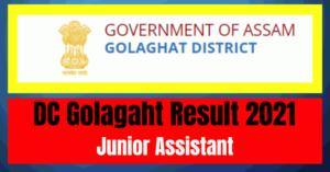 DC Golagaht Result 2021: Junior Assistant Vacancy