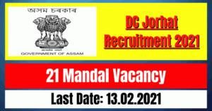 DC Jorhat Recruitment 2021: 21 Mandal Vacancy