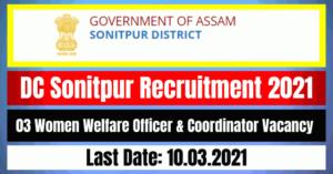 DC Sonitpur Recruitment 2021: 03 Women Welfare Officer & Coordinator Vacancy