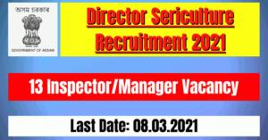 Director Sericulture Recruitment 2021: 13 Inspector/Manager Vacancy