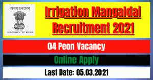 Irrigation Mangaldai Recruitment 2021: 04 Peon Vacancy