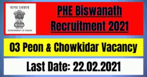 PHE Biswanath Recruitment 2021: 03 Peon & Chowkidar Vacancy