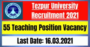 Tezpur University Recruitment 2021: 55 Teaching Position Vacancy