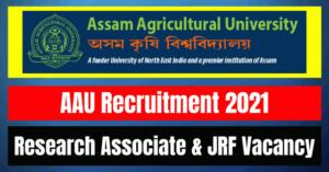 AAU Recruitment 2021: Research Associate & JRF Vacancy