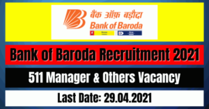 Bank of Baroda Recruitment 2021: 511 Manager & Others Vacancy