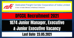 DFCCIL Recruitment 2021: 1074 Junior Manager, Executive & Junior Executive Vacancy