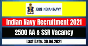 Indian Navy Recruitment 2021: 2500 AA & SSR Vacancy