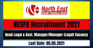 NESFB Recruitment 2021: Head-Legal & Asst. Manager/Manager (Legal) Vacancy