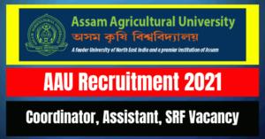 AAU Recruitment 2021: Coordinator, Assistant, SRF Vacancy