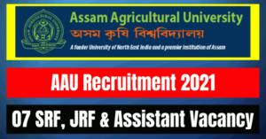 AAU Recruitment 2021: 07 SRF, JRF & Assistant Vacancy
