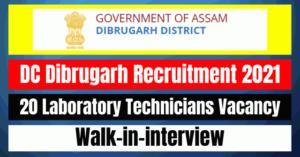 DC Dibrugarh Recruitment 2021: 20 Laboratory Technicians Vacancy