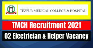 TMCH Recruitment 2021: 02 Electrician & Helper Vacancy