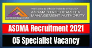 ASDMA Recruitment 2021: 05 Specialist Vacancy