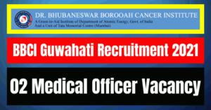 BBCI Guwahati Recruitment 2021: 02 Medical Officer Vacancy