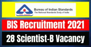 BIS Recruitment 2021: 28 Scientist-B Vacancy
