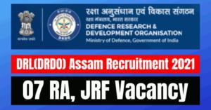 DRDO Assam Recruitment 2021: 07 RA, JRF Vacancy